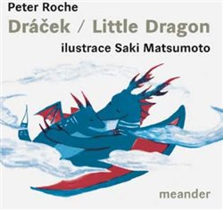 Dráček / Little Dragon - Peter Roche - Meander